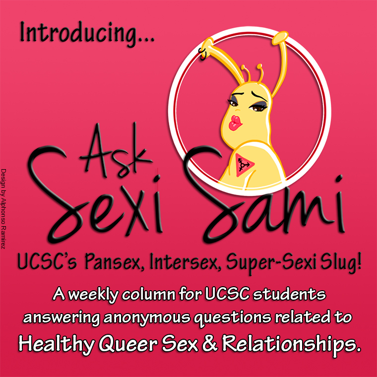 Introducing Ask Sexi Sami, a weekly column about healthy queer sex and relationships.