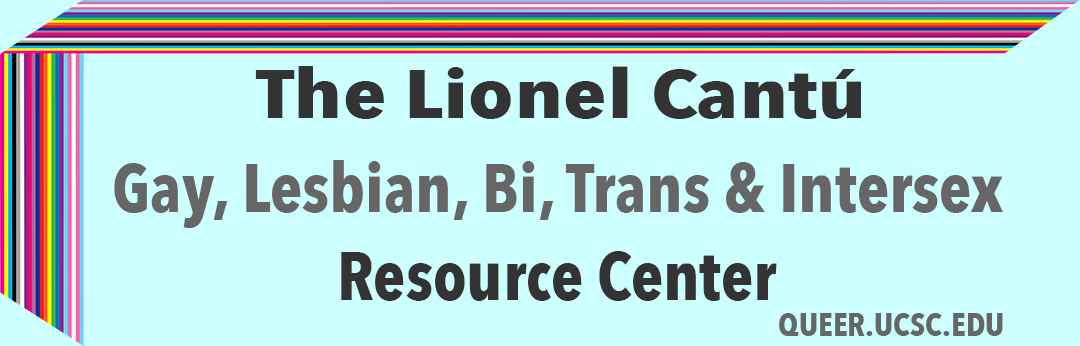 Welcome to The Lionel Cantu GLBTI Resource Center