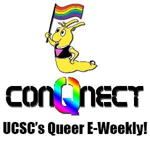 Subscribe to QConnect, UCSC's queer e-weekly.