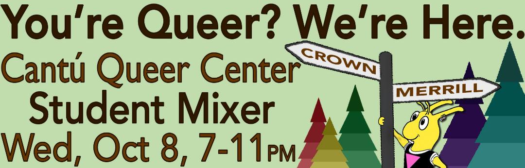 Queer Student Mixer Wednesday, October 8, 7-11pm